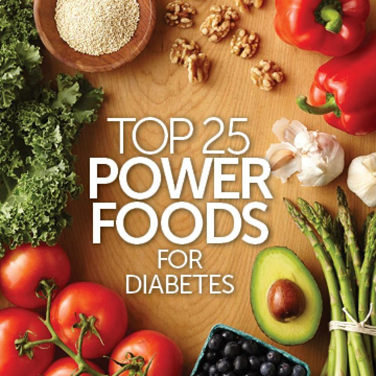 Top 25 Power Foods for Diabetes The best foods for diabetes are most often whole foods that are not processed, such as fruits and vegetables. Including these extra-healthy power foods in your diet will help you meet your nutritional needs as well as lower your risk of diabetes complications such as heart disease. Of course, the foods on this list shouldn't be the only foods you eat, but incorporating some or all into your diabetes meal plan will help improve your overall health.