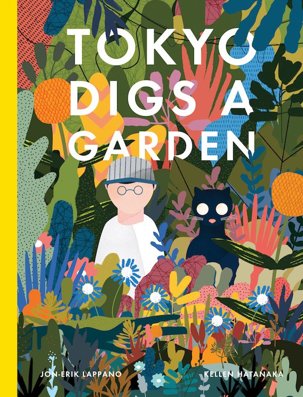 Tokyo Digs A Garden by Jon-Erik Lappano and Kellen Hatanaka.