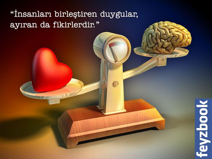 """""""İnsanları birleştiren duygular, ayıran da fikirlerdir. Duygular bizi bir araya getiren basit bir bağdır. Fikirler ise çeşitlilik prensibinin temsilcisidir ve bu yüzden insanları çeşitli gruplara ayınrlar. Gençliğin dostluğunu meydana getiren duygulardır. Yaşlılığın hiziplerini de yaratan fikirlerdir. Eğer bunun vaktinde farkına varabilir ve başkalarına daha toleranslı bir gözle bakacak şekilde düşüncelerimizi eğitebilirsek daha barışçı bir mizaca sahip olur ve fikirlerin dağıttığı…"""