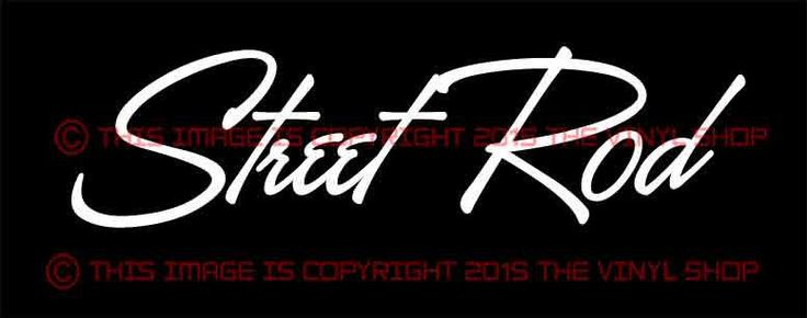 """""""Street Rod"""" script VYNIL Decal for Hot Rods, Rat Rods, Gassers, Street Rods…"""