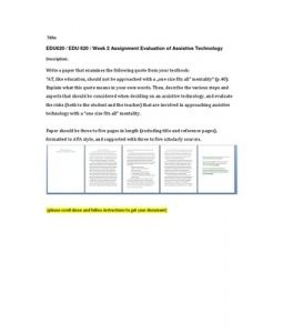 """Write a paper that examines the following quote from your textbook:  """"AT, like education, should not be approached with a """"one size fits all"""" mentality"""" (p.40).  Explain what this quote means in your own words. Then,… (More)"""