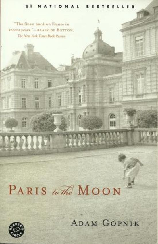 To Read: Paris to the Moon, Adam Gopnik | 40 Books That Will Make You Want To Visit France