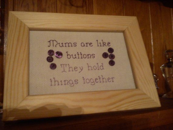 Mums are like buttons they hold things together - completed, embellished cross stitich. Ideal mothers day gift by PlanetVonnychops on Etsy, £15.00