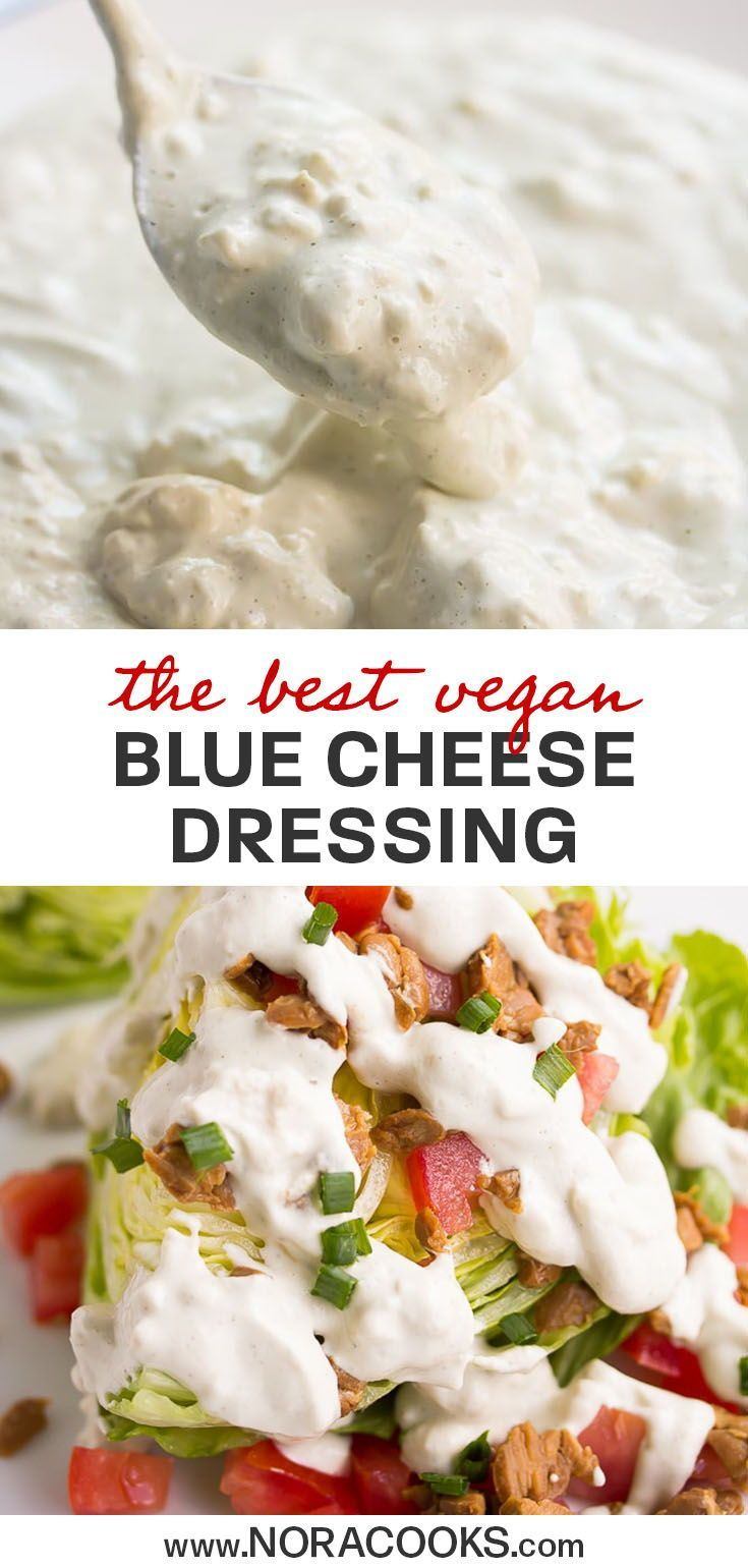 Healthy Vegan Blue Cheese Dressing Or Dip That Is Creamy With Crumbles Perfect For Wedge Salads Vegan Blue Cheese Dressing Vegan Dishes Blue Cheese Dressing