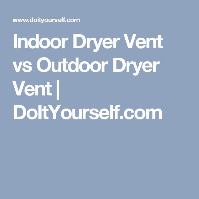Indoor Dryer Vent vs Outdoor Dryer Vent | DoItYourself.com