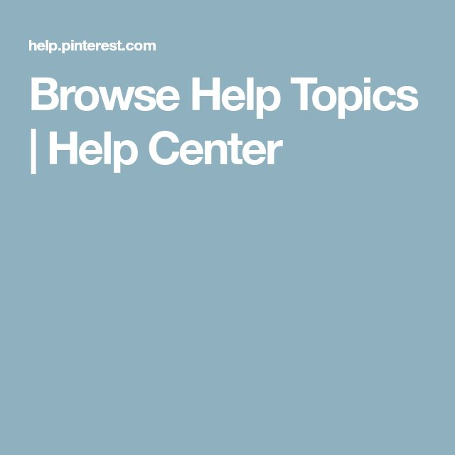 Browse Help Topics | Help Center