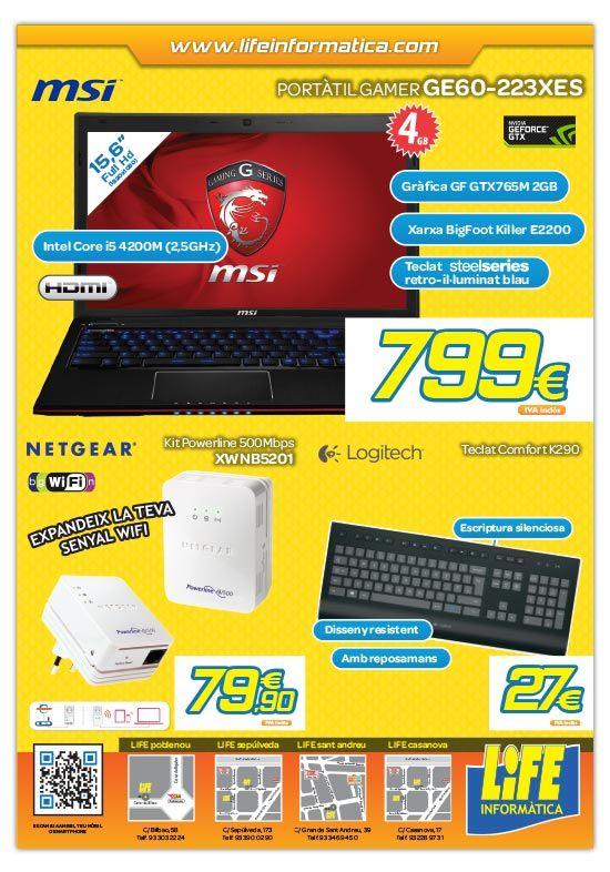 Portátil GAMER MSI GE60-223XES por 799€ IVA incluido, Kit Powerline 500 NETGEAR XWNB5201 por 79,90€ IVA incluido y teclado LOGITECH K290 por tan solo 27€ IVA incluido.