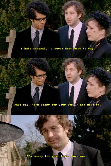 I'm sorry for your loss. - The IT Crowd