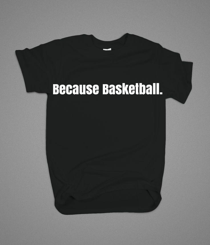 """Das T-Shirt unserer Männer """"weil Basketball"""" ist das perfekte Geschenk für jede Basketballliebe…  – Just Tees"""