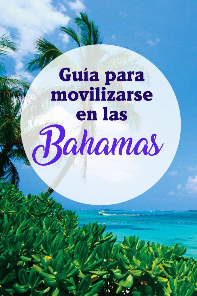 Guía Para Viajar Por Las Bahamas Transporte En Bahamas Bahamas Islas Bahamas Viajes