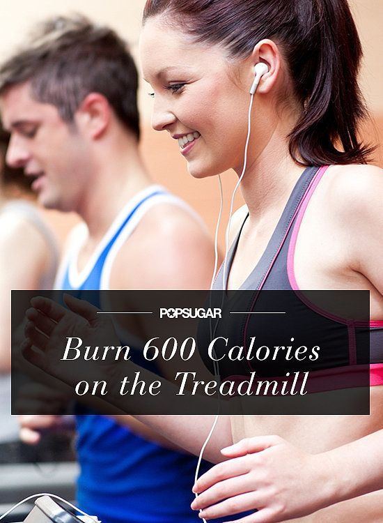 Burn Over 600 Calories on the Treadmill