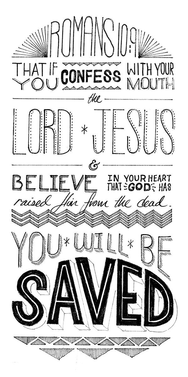Several versions of a Romans 10:9. A verse I Illustrated for a summer camps staff t's.