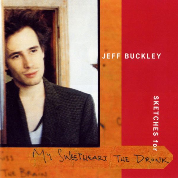 09 - Jeff Buckley Sketches (For My Sweetheart The Drunk)