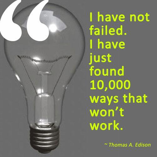 OptimistPositive Outlook, Inspiration, Thomasedison, Failure Quotes, Optimistic Quotes, Perspective, Fail Quotes, Wise Words, Thomas Edison Quotes