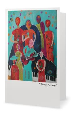 """""""Sing Along"""" 5X7"""" Blank inside. Created from an original painting by Patt Scrivener, AFCA"""