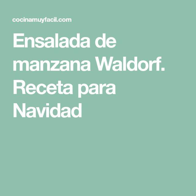 Ensalada de manzana Waldorf. Receta para Navidad