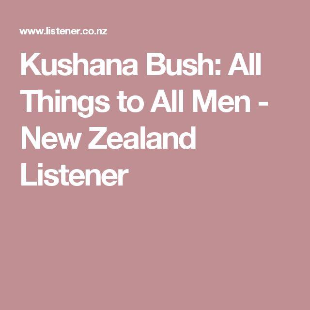 Kushana Bush: All Things to All Men - New Zealand Listener