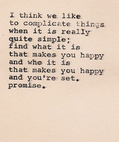 Find what it is that makes you happy.