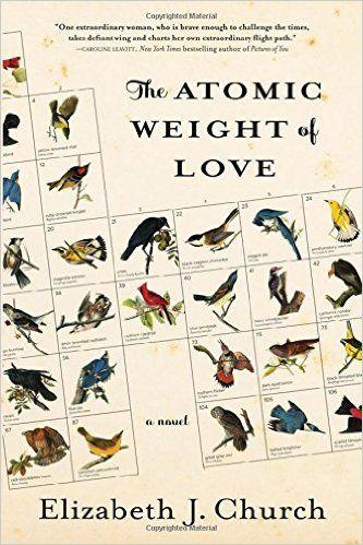 The Atomic Weight of Love: A Novel: Elizabeth J. Church: 9781616204846: AmazonSmile: Books