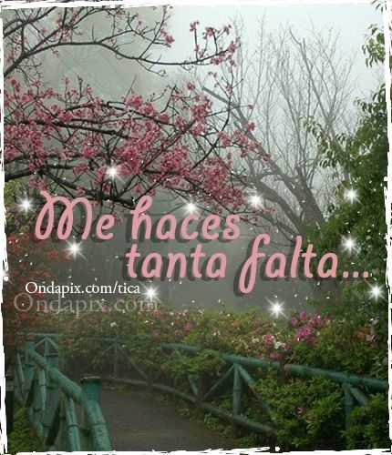 Me haces tanta falta... #falta #actitud #tarjetitas #ondapix