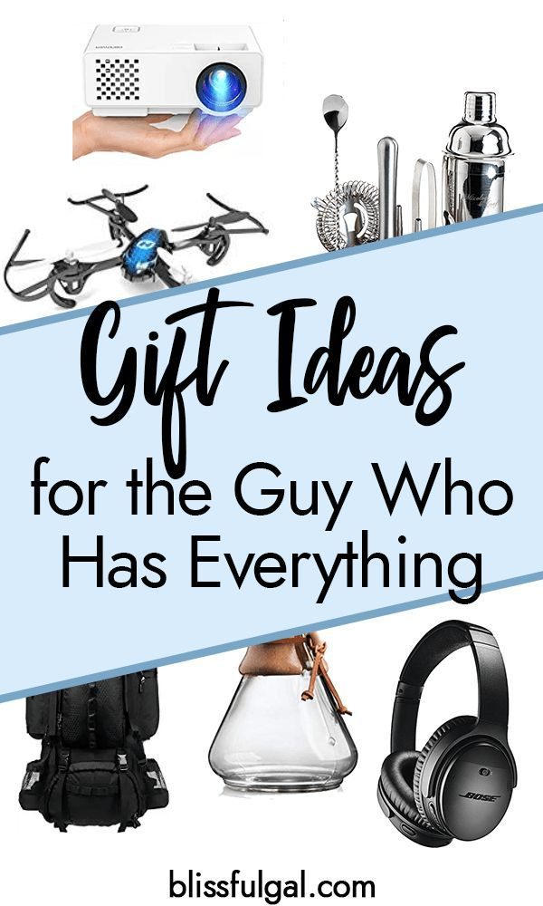 Gift Ideas For The Guy Who Has Everything 2019 Blissful Gal Gifts For Him Gift Ideas For Men Holiday Gifts