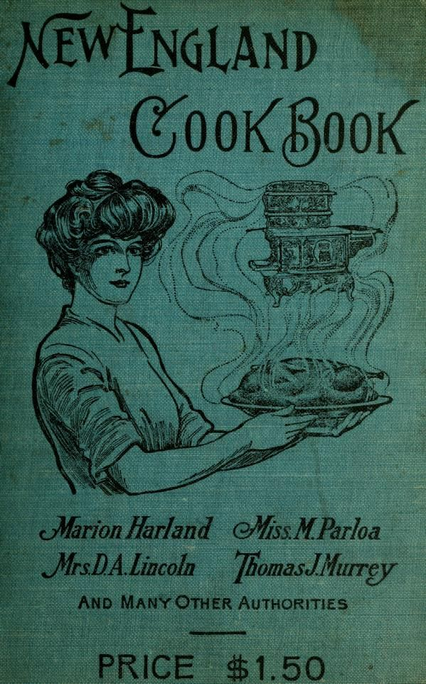 """The New England Cook Book"" By Alice M Turner (1905) Published By Chas E Brown Publishing Company"