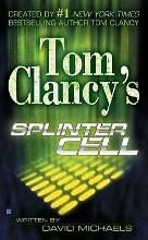 Tom Clancy' s Splinter Cell (Tom Clancy's Splinter Cell) By (author) David Michaels, Created by Tom Clancy -Free worldwide shipping of 6 million discounted books by Singapore Online Bookstore http://sgbookstore.dyndns.org