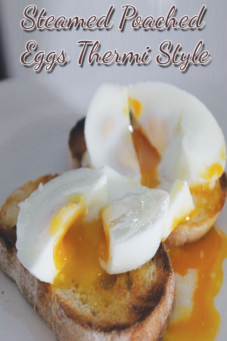 Steamed Poached Eggs Thermi Style