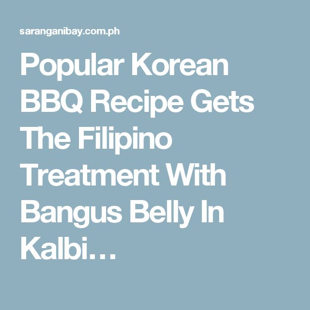 Popular Korean BBQ Recipe Gets The Filipino Treatment With Bangus Belly In Kalbi…