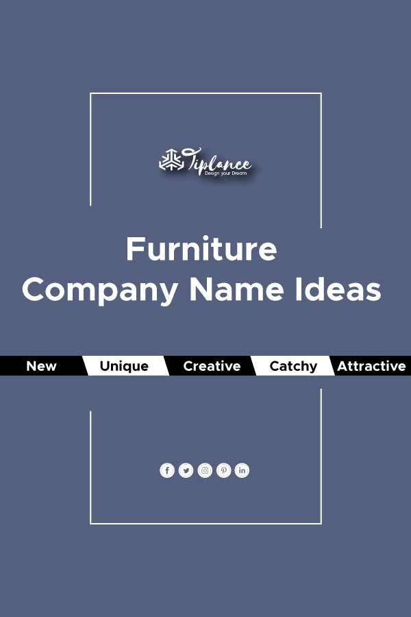 101 Furniture Business Name Ideas For