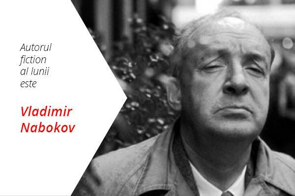 Autorul de ficțiune al lunii aprilie 2016 este Vladimir Nabokov.