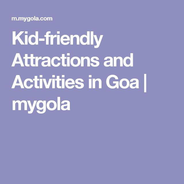 Kid-friendly Attractions and Activities in Goa   mygola