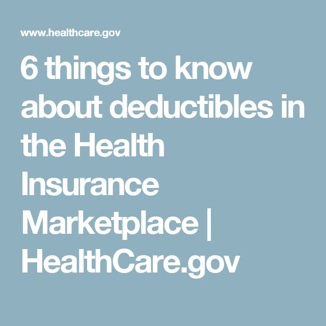 6 things to know about deductibles in the Health Insurance Marketplace | HealthCare.gov