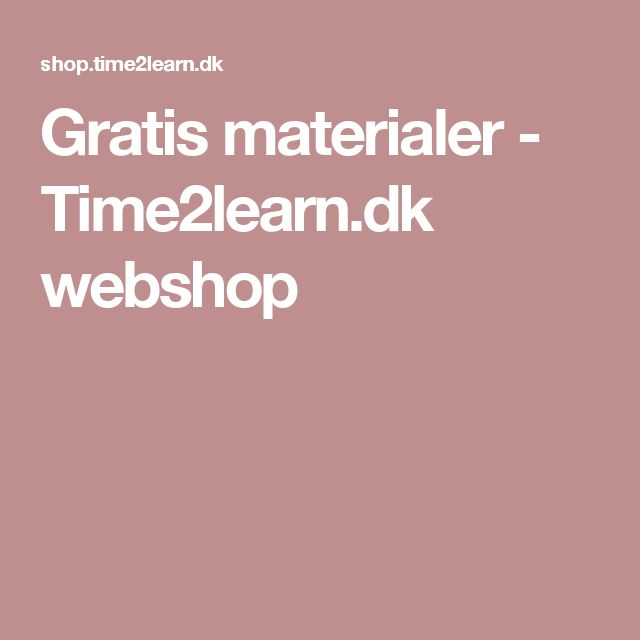 Gratis materialer - Time2learn.dk webshop
