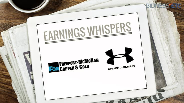 Earnings Whispers: Freeport-McMoRan Inc. (FCX) & Under Armour Inc (UA)