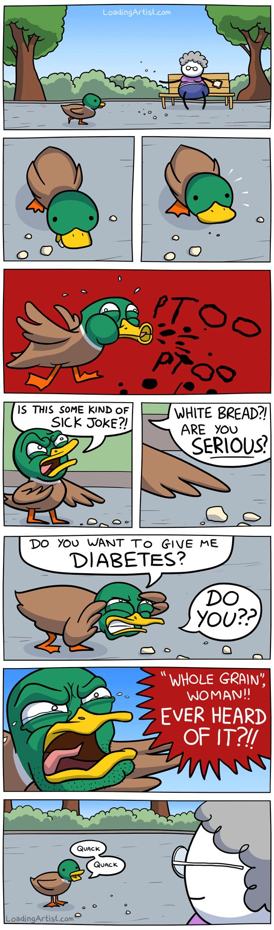 """My kind of duck. Although, I would eat white bread. So mostly its the faces and the sarcasm that is """"my kind of duck."""""""