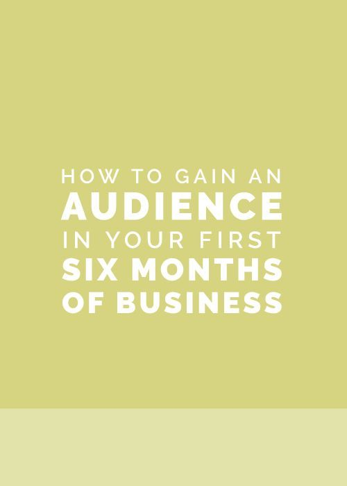 How to Gain an Audience in Your First Six Months of Business   Elle & Company