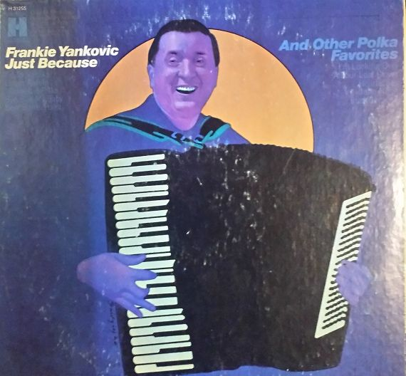 Frank Yankovic - Just Because (Vinyl, LP, Album) at Discogs