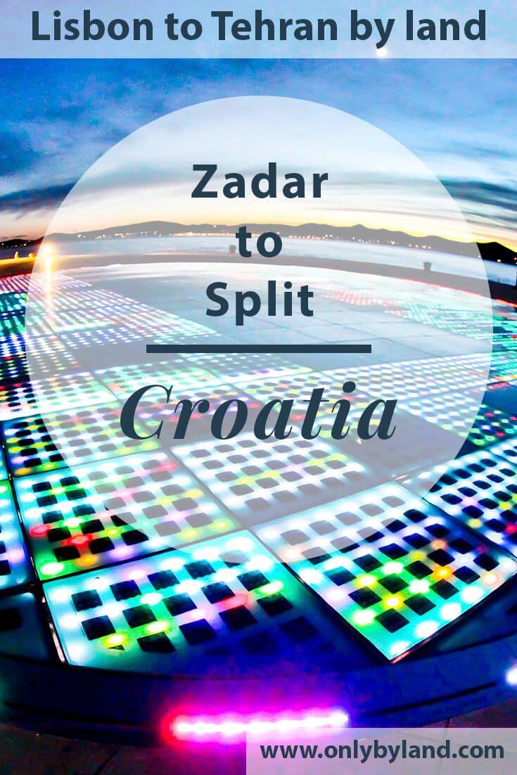 Zadar Croatia Zadar To Split Only By Land Zadar Croatia Travel Destinations Unique
