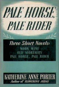 Pale Horse, Pale Rider by Katherine Anne Porter