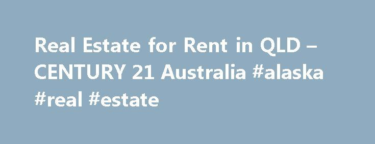 Real Estate for Rent in QLD – CENTURY 21 Australia #alaska #real #estate http://real-estate.remmont.com/real-estate-for-rent-in-qld-century-21-australia-alaska-real-estate/  #queensland real estate # Real Estate for Rent in QLD Sitemap Real Estate for Rent in QLD Real Estate for Rent in QLD by Suburb Real Estate for Rent in Bowen Real Estate for Rent in Collinsville Real Estate for Rent in Urangan Real Estate for Rent in Brisbane City Real Estate for Rent in… Read More »The post Real Estate…