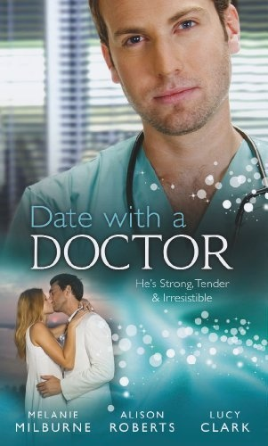 Date with a Doctor (Mills & Boon Special Releases) by Melanie Milburne, http://www.amazon.co.uk/dp/0263902811/ref=cm_sw_r_pi_dp_Fd1Rqb0KA18QF/275-3899661-5278508