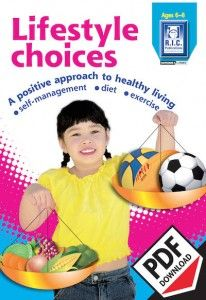 Lifestyle choices teacher resource with teacher notes, additional activities and worksheets for lower primary school. A positive approach to healthy living - self management - diet and exercise.