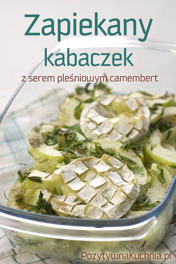 Zapiekany kabaczek z serem pleśniowym - #przepis na kabaczka zapiekanego z serem camembert  http://pozytywnakuchnia.pl/zapiekany-kabaczek-z-serem-plesniowym-chili/  #kuchnia #obiad #kabaczek