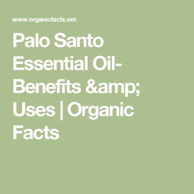 Palo Santo Essential Oil- Benefits & Uses | Organic Facts