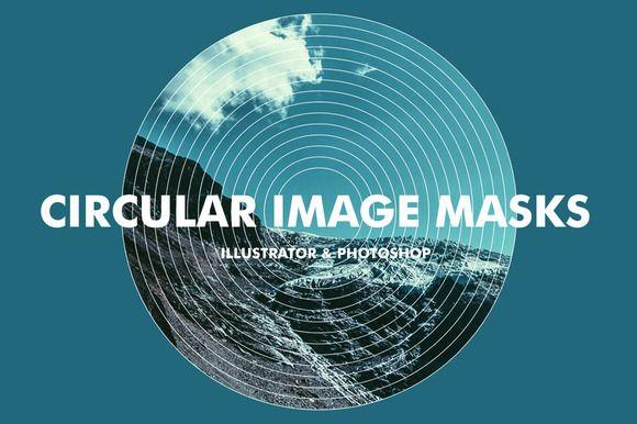 Circular Image Masks - Ai & Ps by Offset on Creative Market