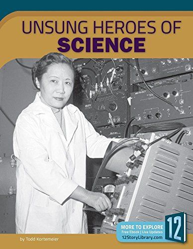 """Unsung Heroes of Science, by Todd Kortemeier 