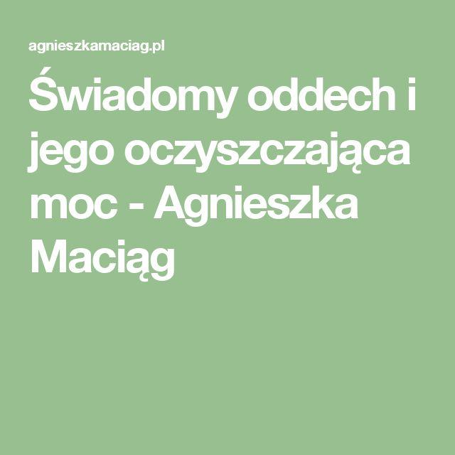 Świadomy oddech i jego oczyszczająca moc - Agnieszka Maciąg