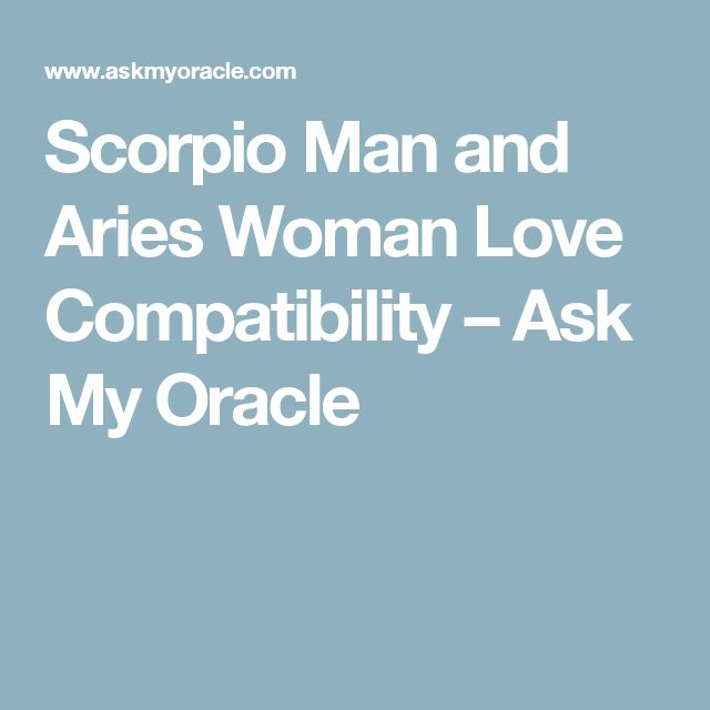 Aries Woman Scorpio Man - A Passionate Explosive Match