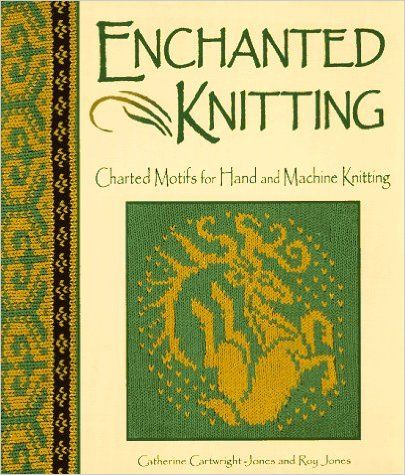 Amazon.fr - Enchanted Knitting: Charted Motifs for Hand and Machine Knitting - Catherine Cartwright-Jones, Roy Jones - Livres